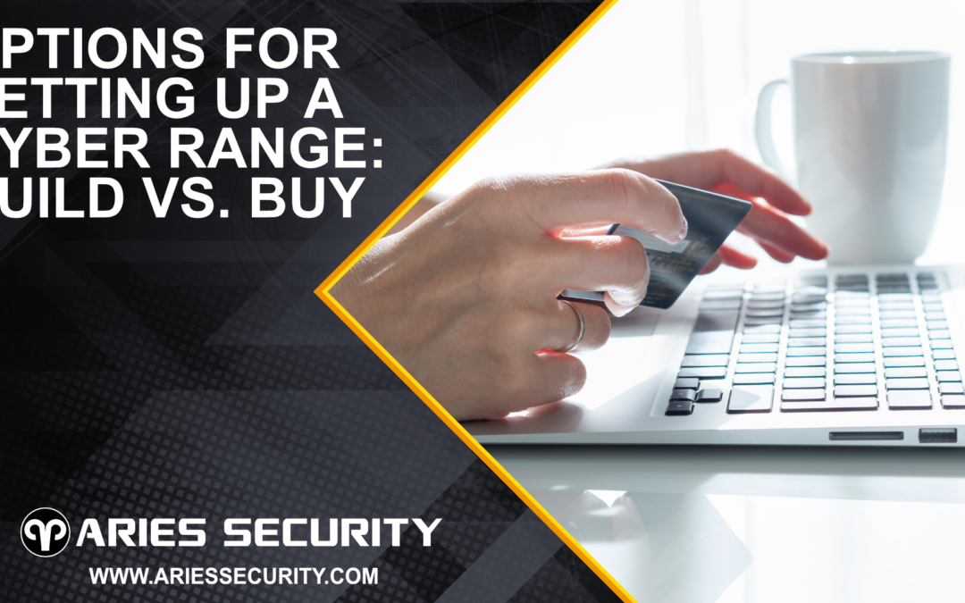 Options for Setting Up a Cyber Range: Build vs. Buy