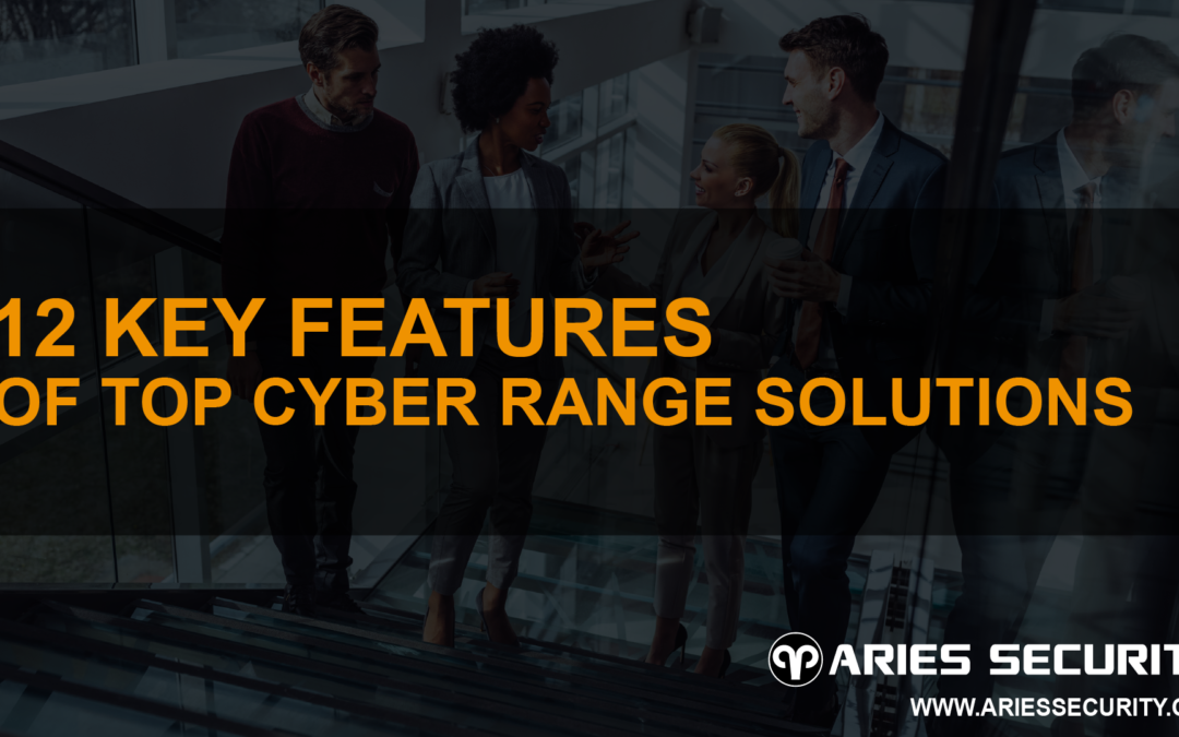 12 Key Features of Top Cyber Range Solutions