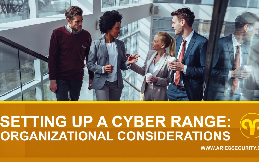 Options for Setting Up a Cyber Range: Organizational Considerations